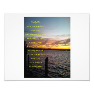 Your Purpose Photographic Print