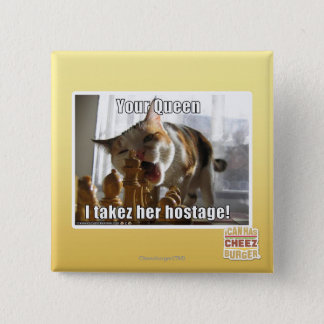 Your Queen, I takez her hostage 15 Cm Square Badge