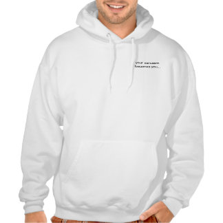 your sarcasm becomes you hoodie