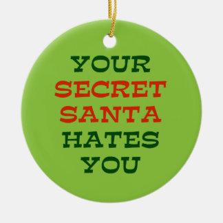 Your Secret Santa Hates You Round Ceramic Decoration