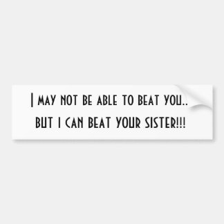 Your sister bumper stickers