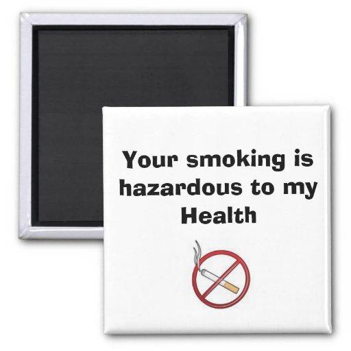 Your smoking is hazardous to my Health Fridge Magnet
