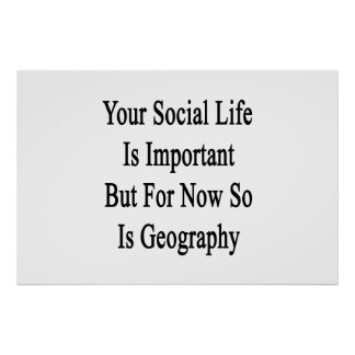 Your Social Life Is Important But For Now So Is Ge Poster