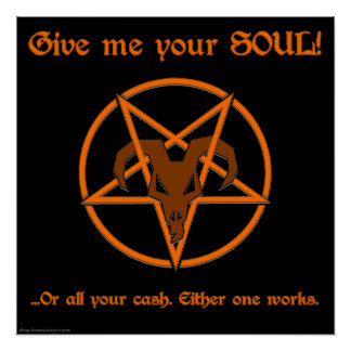 Your Soul Or Cash Satan Pentacle and Goat Humor Poster