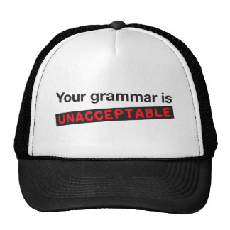 Your spelling is unacceptable! trucker hat