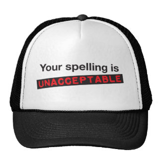 Your spelling is unacceptable! mesh hat