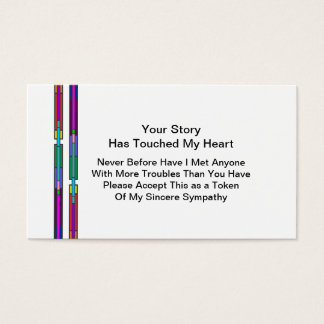 Your Story Has Touched My Heart   Sympathy Business Card