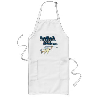 Your Teeth Aint Gonna Brush Themselves Aprons