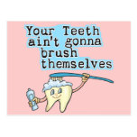 Your Teeth Aint Gonna Brush Themselves! Postcards