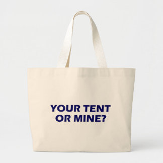 Your Tent or Mine Large Tote Bag
