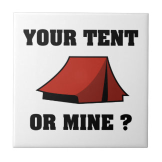 Your Tent Or Mine Tile