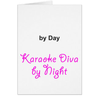 """""""Your Text"""" by Day, Karaoke Diva by Night Card"""