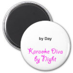 """""""Your Text"""" by Day, Karaoke Diva by Night Fridge Magnet"""
