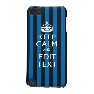 Your Text on Keep Calm Blue Stripes Style iPod Touch (5th Generation) Cases