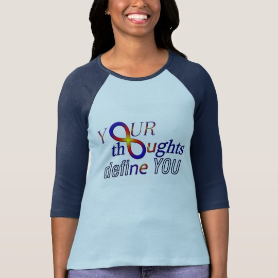 Your Thoughts Define You T-Shirt