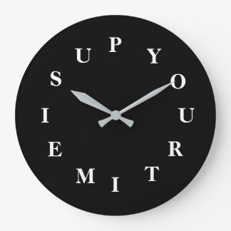 Your Time Is Up Black Round Clock by Janz
