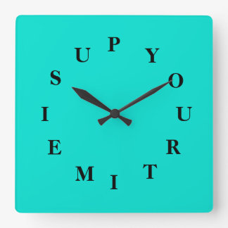 Your Time Is Up Turquoise Square Clock by Janz
