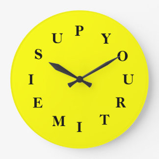 Your Time Is Up Yellow Large Round Clock by Janz