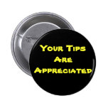 Your Tips Are Appreciated 6 Cm Round Badge