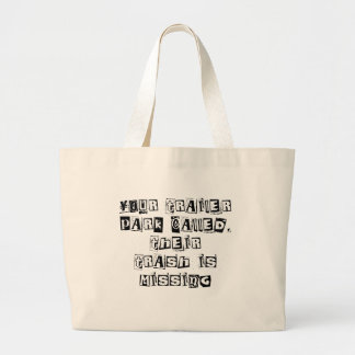 YOUR TRAILER PARK CALLED CANVAS BAGS