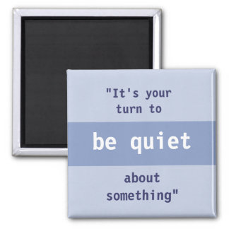 Your Turn to be Quiet Magnets