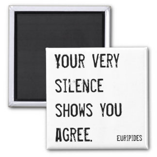 Your very silence shows you agree philosophy square magnet