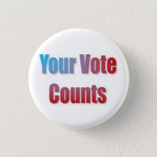 Your Vote Counts 3 Cm Round Badge