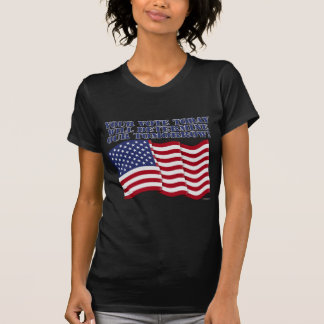 YOUR VOTE TODAY WILL DETERMINE OUR TOMORROW! T-Shirt