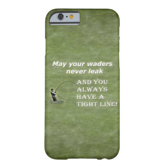 Your waders | Tight Line; Fly fishing quote Barely There iPhone 6 Case