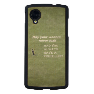 Your waders | Tight Line; Fly fishing quote Carved® Maple Nexus 5 Case