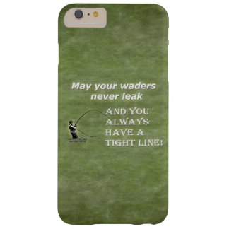 Your waders | Tight Line; Fly fishing quote Barely There iPhone 6 Plus Case