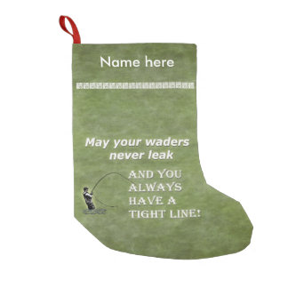 Your waders   Tight Line; Fly fishing quote