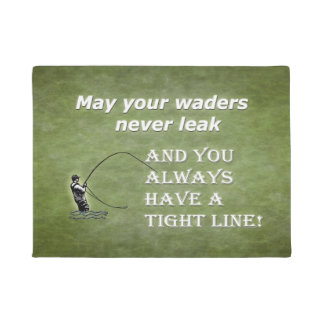 Your waders | Tight Line; Fly fishing quote Doormat