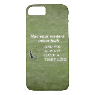 Your waders | Tight Line; Fly fishing quote iPhone 7 Case