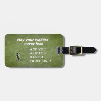 Your waders   Tight Line; Fly fishing quote Bag Tag