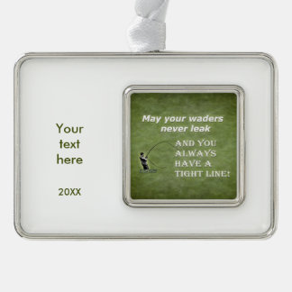 Your waders | Tight Line; Fly fishing quote Silver Plated Framed Ornament