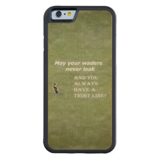 Your waders   Tight Line; Fly fishing quote Maple iPhone 6 Bumper