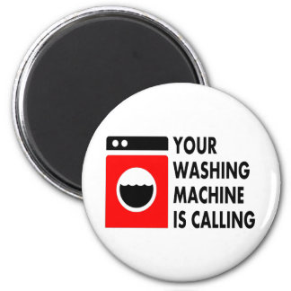 Your Washing Machine is Calling 6 Cm Round Magnet