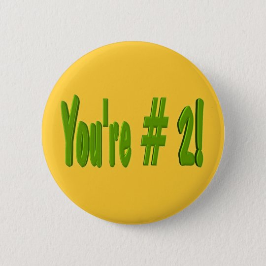 You're #2 Button