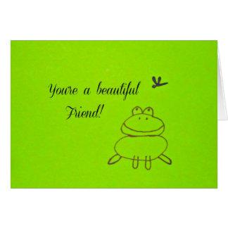You're a beautiful friend! greeting card