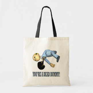 Youre A Dead Dummy Canvas Bag