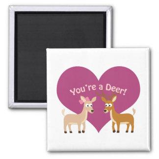 You're a deer! magnet