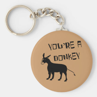 You're A Donkey Key Ring