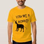 You're A Donkey Shirt