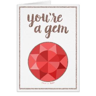 You're A Gem July Birthstone Birthday Card