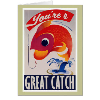 You're a Great Catch for Valentines Day Cards