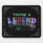 You're a Legend Mousemats