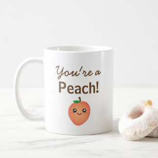 You're a Peach Sweet Kawaii Cute Funny Foodie Coffee Mug
