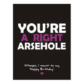 Youre a Right Arsehole Postcard