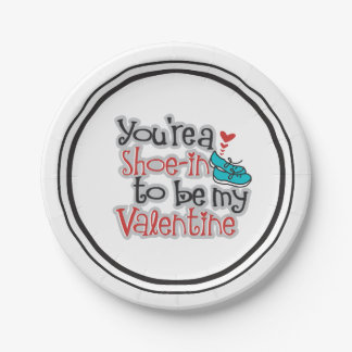 """You're a """"Shoe""""-in to be... Funny Valentine's Day 7 Inch Paper Plate"""